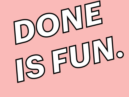 Done is Fun: My Motto for 2016