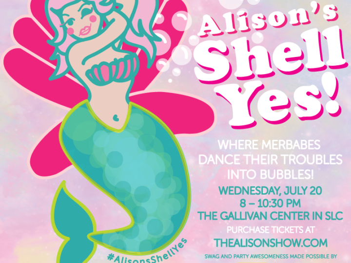 Tickets on sale for: Alison's Shell Yes! An all-merbabes dance party