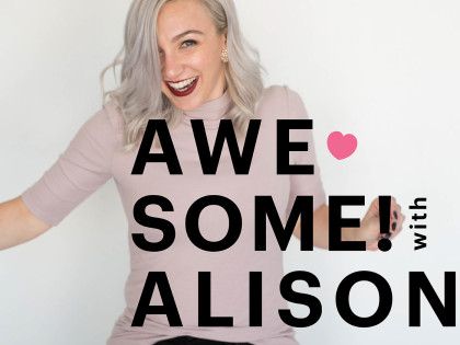 Awesome with Alison Ep. 1: How to slay your goals and get stuff done!